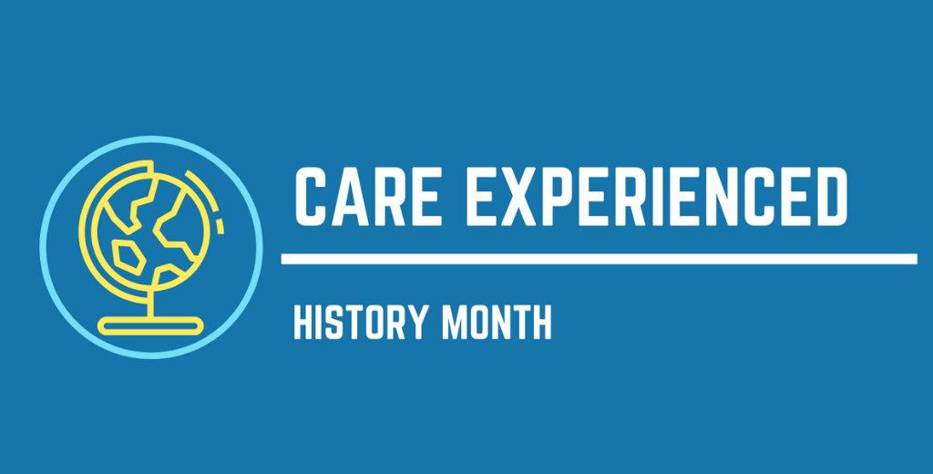 APRIL IS CARE EXPERIENCED HISTORY MONTH
