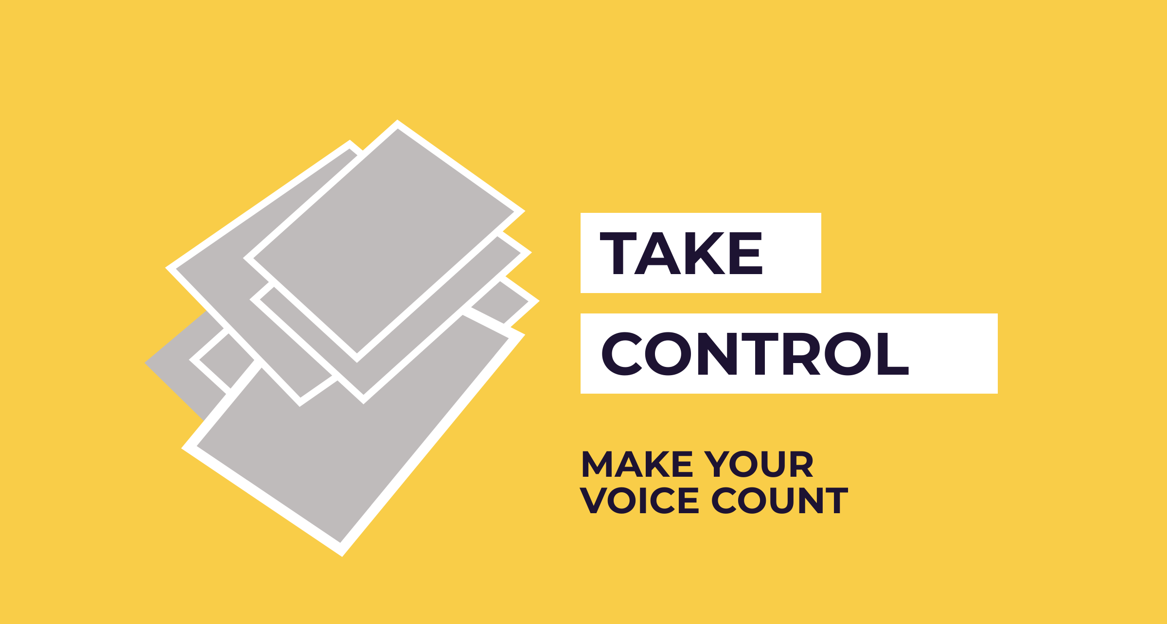 Take control: make your voice count