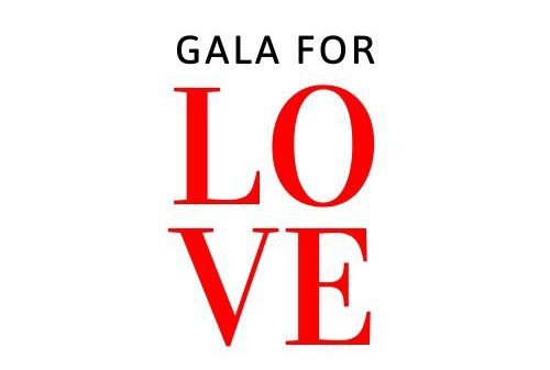 Join us at our inaugural Gala For Love